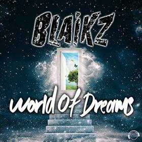 BLAIKZ - WORLD OF DREAMS